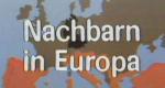 Nachbarn in Europa