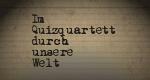 Im Quizquartett durch unsere Welt