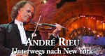 André Rieu - Unterwegs nach New York