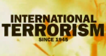 International Terrorism Since 1945