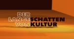Der lange Schatten von Kultur – Bild: ARD-alpha