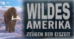 Wildes Amerika – Zeugen der Eiszeit – Bild: dctp/BBC