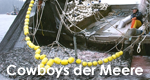 Cowboys der Meere – Bild: ZDF Enterprises