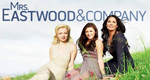 Mrs. Eastwood & Company – Bild: E! Entertainment