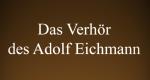 Das Verhör des Adolf Eichmann