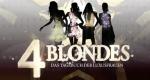 4 Blondes – Das Leben der Luxusfrauen – Bild: Sixx