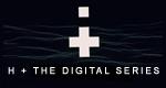 H+: The Digital Series – Bild: Bad Hat Harry Productions