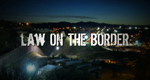 Law on the Border – Bild: Discovery Communications, LLC./Screenshot