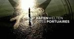 Hafenwelten – Bild: arte