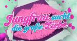 Jungfrau sucht die große Liebe – Bild: RTL II