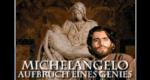 Michelangelo - Aufbruch eines Genies
