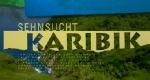 Sehnsucht Karibik – Bild: WDR (Screenshot)