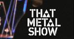 That Metal Show – Bild: VH1 Classic