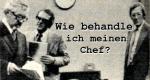 Wie behandle ich meinen Chef? – Bild: WDR