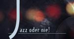 Jazz oder nie! – Bild: ARD-alpha