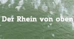 Der Rhein von oben – Bild: arte