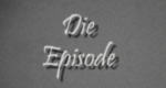 Die Episode