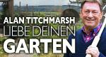 Alan Titchmarsh: Liebe Deinen Garten! – Bild: itv/Richard Saker for the Observer