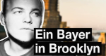 Ein Bayer in Brooklyn – Bild: BR (Screenshot)