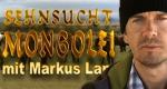 Sehnsucht Mongolei – Bild: ZDF