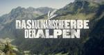 Das kulinarische Erbe der Alpen – Bild: Megaherz