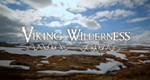 Viking Wilderness – Bild: Discovery Communications, LLC.