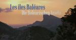 Die Balearischen Inseln – Bild: Filmquadrat