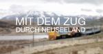 Mit dem Zug durch Neuseeland – Bild: NDR