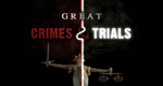 Great Crimes & Trials – Bild: World Media Rights