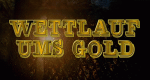 Wettlauf ums Gold – Bild: National Geographic Channel