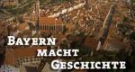 Bayern macht Geschichte – Bild: BR (Screenshot)
