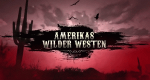 Amerikas Wilder Westen – Bild: National Geographic
