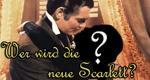 Wer wird die neue Scarlett? – Bild: CINETEXT