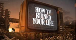How TV Ruined Your Life – Bild: BBC TWO