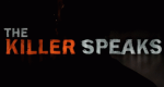 The Killer Speaks – Bild: A&E
