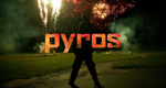 Pyros – Bild: Omnifilm Entertainment Ltd.