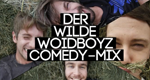 Der wilde Woidboyz Comedy Mix – Bild: BR