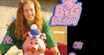 Big & Betsy – Bild: Studio 100