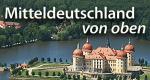 Mitteldeutschland von oben – Bild: Icestorm Distribution GmbH