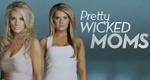 Pretty Wicked Moms – Bild: Lifetime