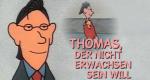 Thomas, der nicht erwachsen sein will