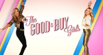 The Good Buy Girls – Bild: True Entertainment
