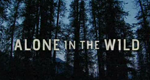 Alone In the Wild – Bild: National Geographic Channel