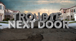 Trouble Next Door – Bild: Harpo Productions, Inc.