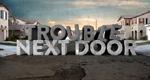 Trouble Next Door – Bild: Harpo Productions, Inc.