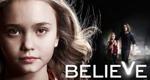 Believe – Bild: NBC