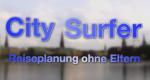 City Surfer – Reiseplanung ohne Eltern – Bild: AZ Media