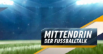 Mittendrin – Der Fußballtalk – Bild: Sport1