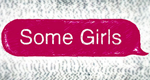Some Girls – Bild: BBC