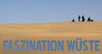 Faszination Wüste – Bild: Servus TV